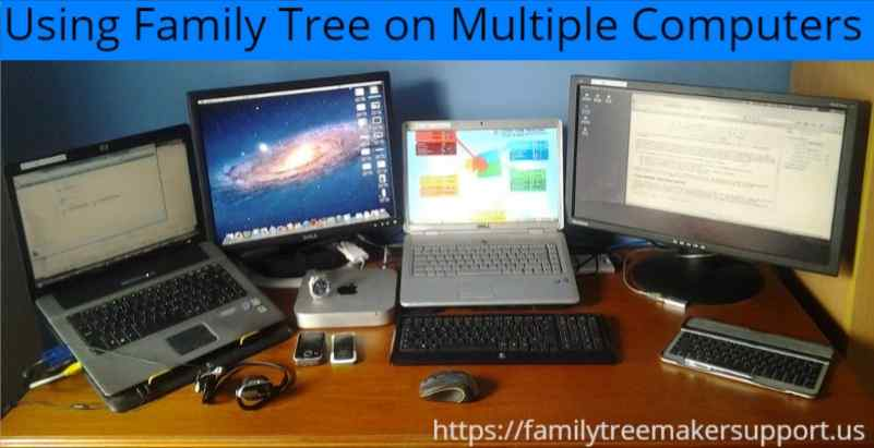 family tree maker on multiple computers